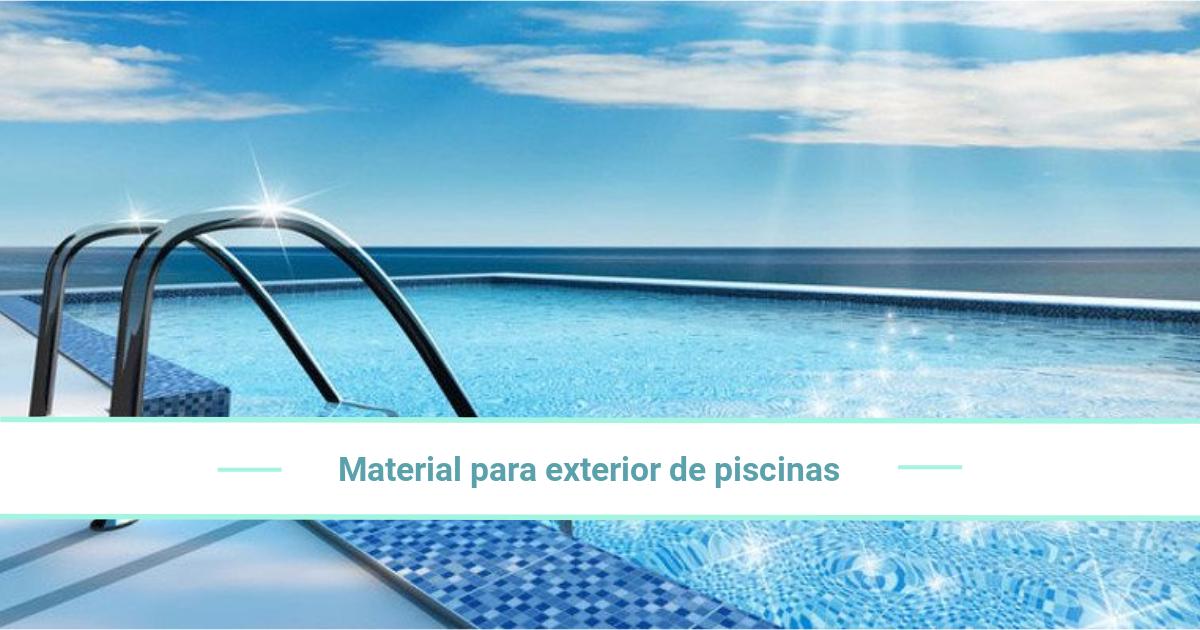 Material para exterior de piscinas y herramientas para su cuidado
